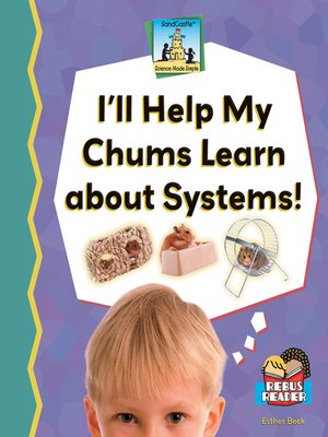 cover image of I'll Help My Chums Learn About Systems!